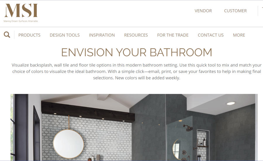 MSI Adds Bathroom Visualizer to its Line-Up of Online Tools ... Bathroom Design Visualizer on bathroom design software, bathroom design grid, kitchen visualizer, bathroom tile visualizer,